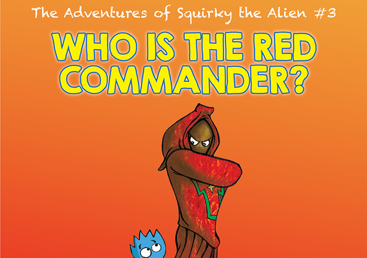 The Adventures of Squirky the Alien #3: Who is the Red Commander?